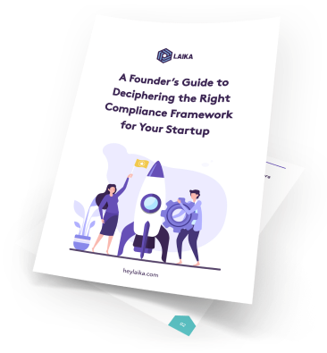 Founder's Guide: The Right Compliance Framework for Your Startup